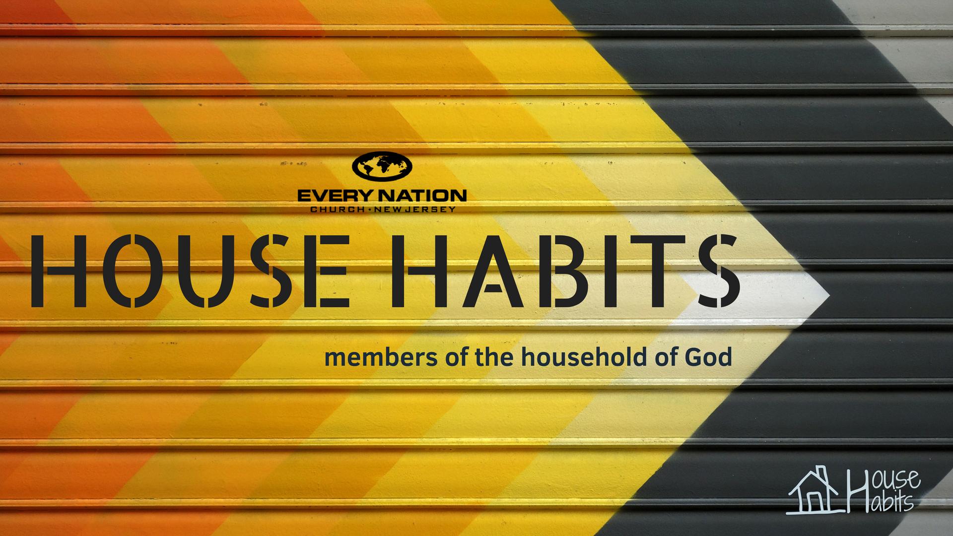 House Habits part III
