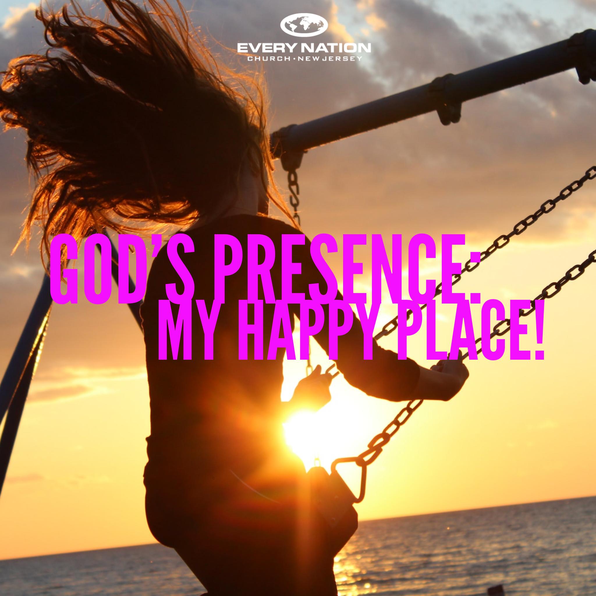 God's Presence — My Happy Place