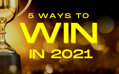 5 WAYS TO WIN IN 2021