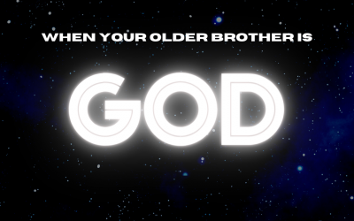 When Your Older Brother is God